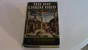 The Day Christ Died, Jim Bishop, 1957, First Edition