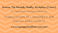 Seminar: The Mentally Healthy Workplace - Charlottetown, Nov. 2