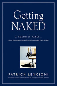 GETTING NAKED & DEATH BY MEETING by Patrick Lencioni