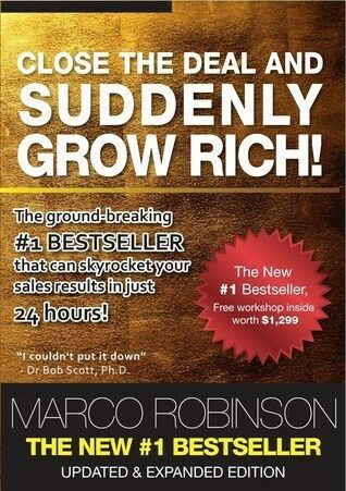 Close the Deal and Suddenly Grow Rich by Marco Robinson