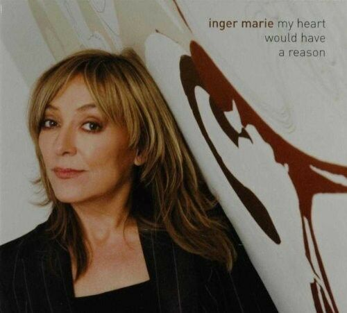 Inger Marie Gunderse - My Heart Would Have a Reason [New CD]