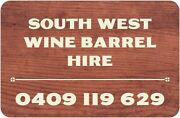 SOUTH WEST WINE BARREL HIRE Busselton Busselton Area Preview