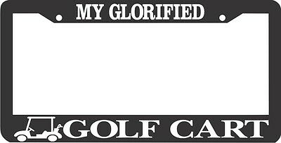 My Glorified Golfcart Golf Cart Hybrid Funny License Plate Frame