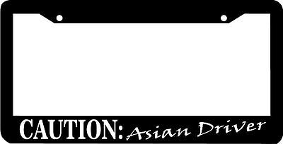 CAUTION ASIAN DRIVER  funny License Plate Frame