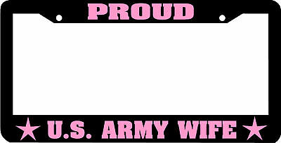 US ARMY WIFE PROUD PINK License Plate Frame