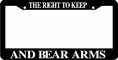 Second Amendment Right To Keep And Bear Arms - THE RIGHT TO KEEP AND BEAR ARMS 2ND second AMENDMENT License Plate Frame