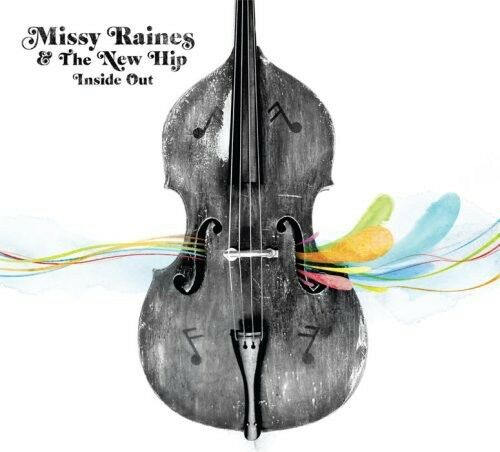 Missy Raines, Missy Raines & the New Hip - Inside Out [New CD]