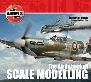 The-Airfix-Book-of-Scale-Modelling-by-Jonathan-Mock-BRAND-NEW-BOOK-P-B-2001