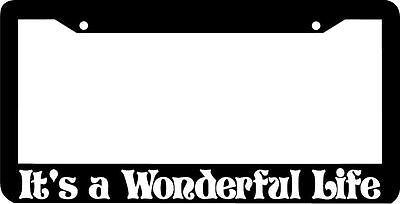 It's A Wonderful Life Its A Wonderful Life License Plate Frame
