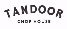 Tandoor Chop House - Chefs of all levels and Kitchen Porters