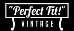 """Perfect Fit!"" Vintage"