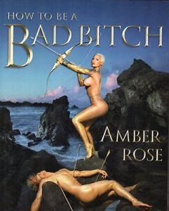 HOW TO BE A BAD BITCH BY AMBER ROSE NEW BIOGRAPHY SAVE $27