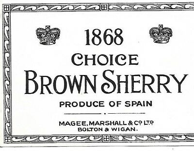1868 CHOICE BROWN SHERRY /VINTAGE LABEL MAGEE MARSHALL. CO LTD BOLTON LANCS