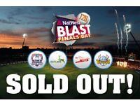 8 x NATWEST T20 blast FINALS DAY EDGBASTON @ 125 EACH