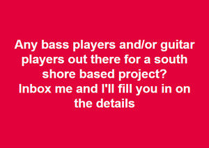Looking For A Bass Player And Guitar Player