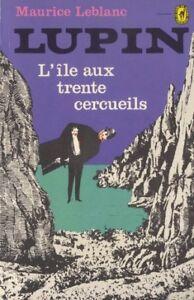 Lupin - L'île aux trente cercueils - Maurice Leblanc