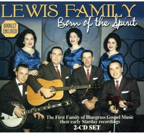 The Lewis Family - Born of the Spirit [New CD]