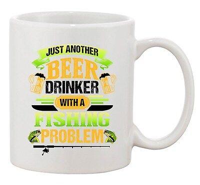 Beer Drinker With A Fishing Problem Fish Animal Funny DT Coffee 11 Oz White Mug (Beer 11 Oz White Mug)