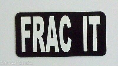 3 - Frac It Roughneck Rig Hard Hat Welder Oil Field Tool Box Helmet Sticker
