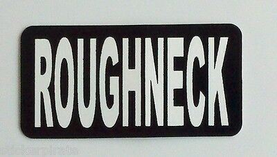 3 - Roughneck Roustabout Lunch Box Hard Hat Oil Field Tool Box Helmet Sticker