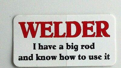 3 - Welder I Have A Big Rod... Hard Hat Toolboxwelding Helmet Sticker