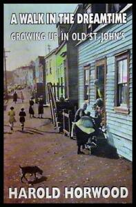 A Walk in the Dreamtime: Growing Up in Old St. John's