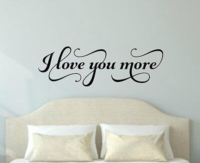 I Love You More Fancy Bedroom Vinyl Wall Decal Quote House Decor Lettering Sign