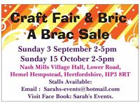 Craft Fair & Bric a Brac Sale Sunday 3rd September 2-5pm all sellers welcome free entry for all *
