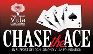 CHASE THE ACE IN SUPPORT OF LOCH LOMOND VILLA FOUNDATION!!