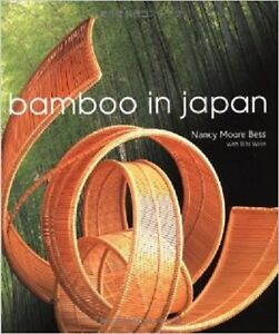 Nancy Moore BESS: BAMBOO IN JAPAN with 250 photos.