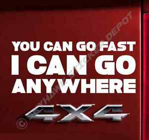 I Can Go Anywhere Vinyl Decal Sticker Jeep Dodge Ram Ford F150