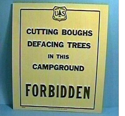 Old Forest Service Sign CUTTING BOUGHS DEFACING TREES