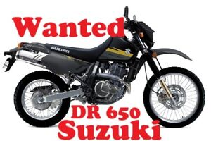 Wanted DR 650 or DRz 400 Suzuki