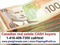 Canadian real estate CASH Buyers, Fast Closing