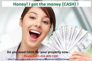 Honey! I got the money! CASH for your property...
