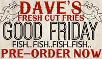 DAVE'S FRIES Good Friday FISH FISH FISH AND CHIPS FRENZY
