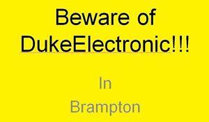 Beware of Duke Electronic in Brampton!