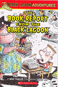 """Beginning Chapter Book """"The Book Report from the Black Lagoon"""""""