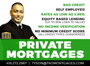 Private Mortgage: ✪ Bad Credit ✪ Self Employed ✪ No Income Ver.