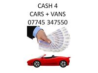 CASH PAID FOR CARS + VANS (WITHIN 1 HOUR)