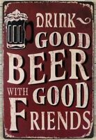 8 x 12 inch Drink Good Beer With Good Friends Tin Wall Sign