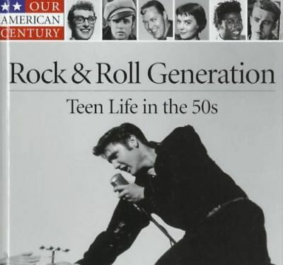 Our American Century: The Rock and Roll Generation : Teen Life in the 50s by Tim (Rock And Roll In The 50s)