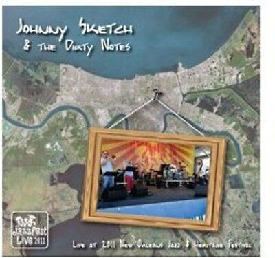 Johnny Sketch & Th - Live At Jazz Fest 2011 [New Cd]