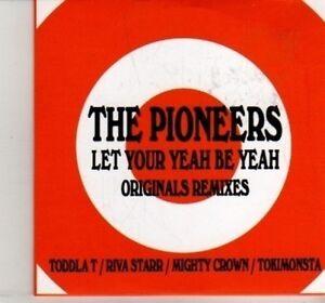 Pioneers Let Your Yeah Be Yeah