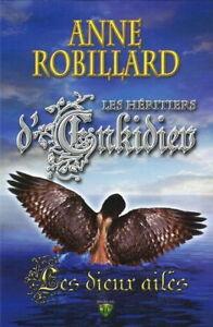 ANNE ROBILLARD LES HÉRITIERS D'ENKIDIEV LES DIEUX AILÉS