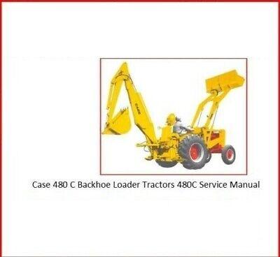 -case 480 C Backhoe Loader Tractor 480c Service Manual Construction King Parts