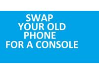 swap your old phone for a console