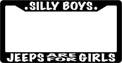 Black License Plate Frame Silly Boys Jeeps Are For Girls Auto (Girl License Plate Frame)