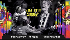 Grateful Sunday - Family Day weekend concert- all ages FEB 17