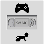 Games,VHS and Babies-OH MY